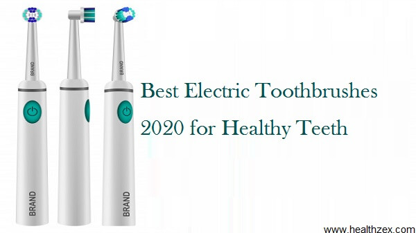 Best Electric Toothbrushes for Healthy Teeth